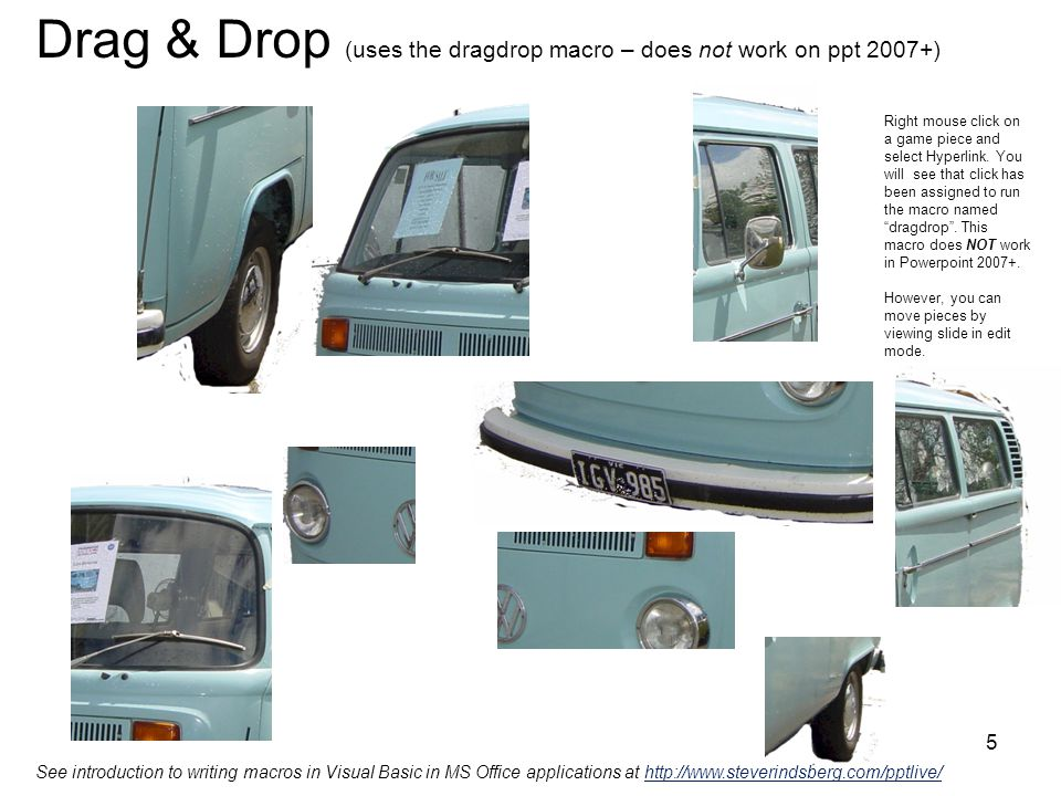 Drag & Drop (uses the dragdrop macro – does not work on ppt 2007+)