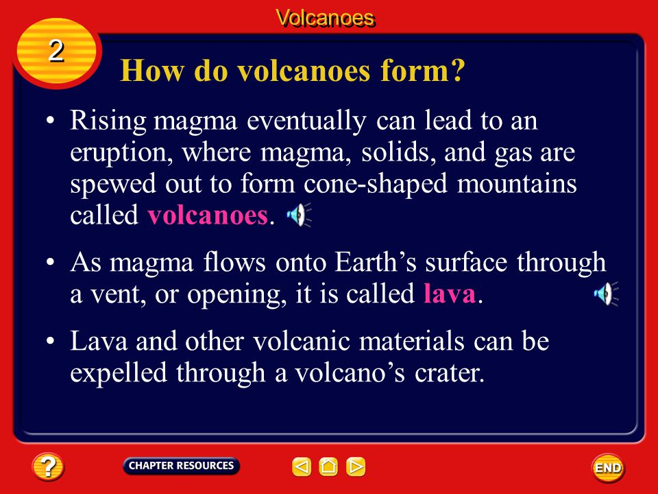 Volcanoes 2. How do volcanoes form