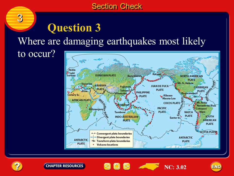 Question 3 3 Where are damaging earthquakes most likely to occur