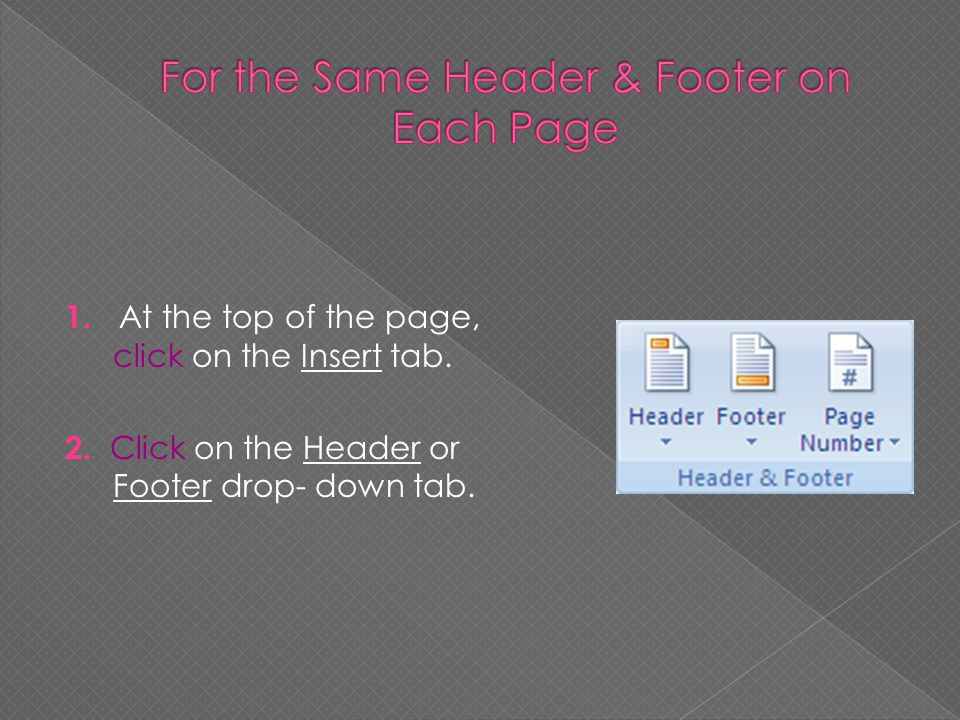 For the Same Header & Footer on Each Page