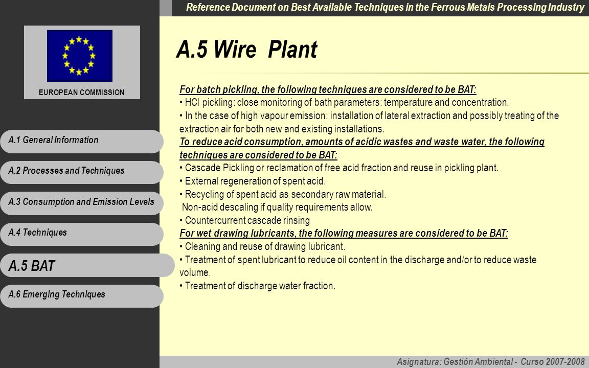 A.5 Wire Plant For batch pickling, the following techniques are considered to be BAT: