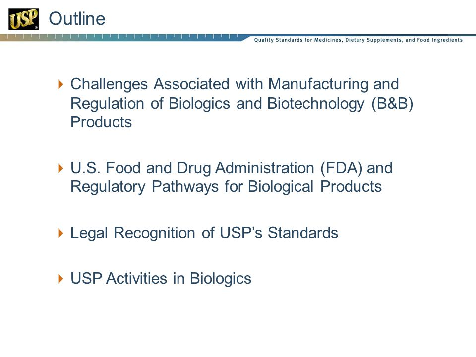Outline Challenges Associated with Manufacturing and Regulation of Biologics and Biotechnology (B&B) Products.