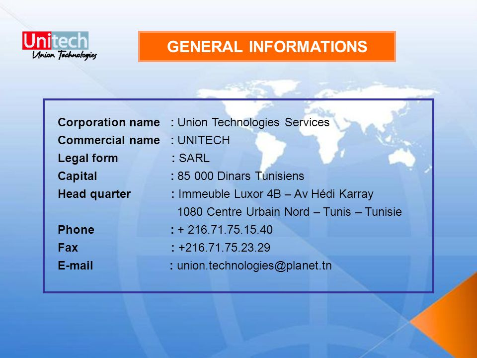 GENERAL INFORMATIONS Corporation name : Union Technologies Services