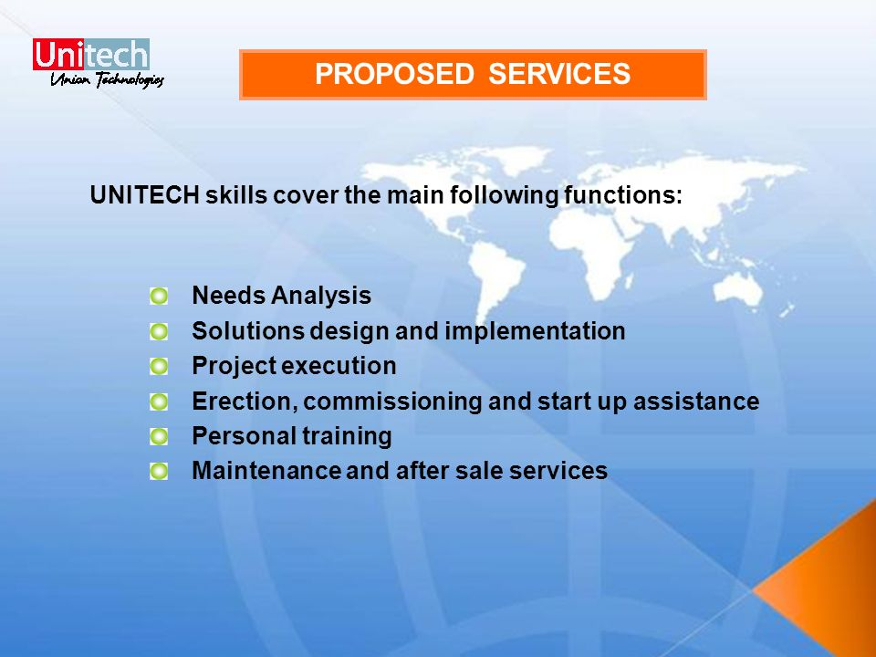 PROPOSED SERVICES UNITECH skills cover the main following functions: