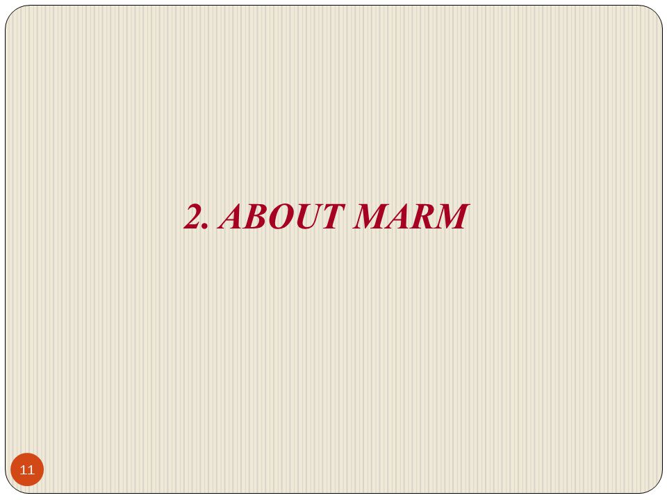 2. ABOUT MARM