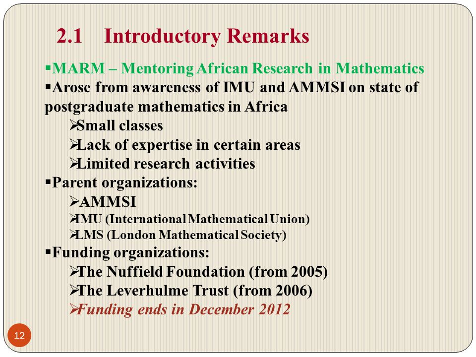2.1 Introductory Remarks MARM – Mentoring African Research in Mathematics.