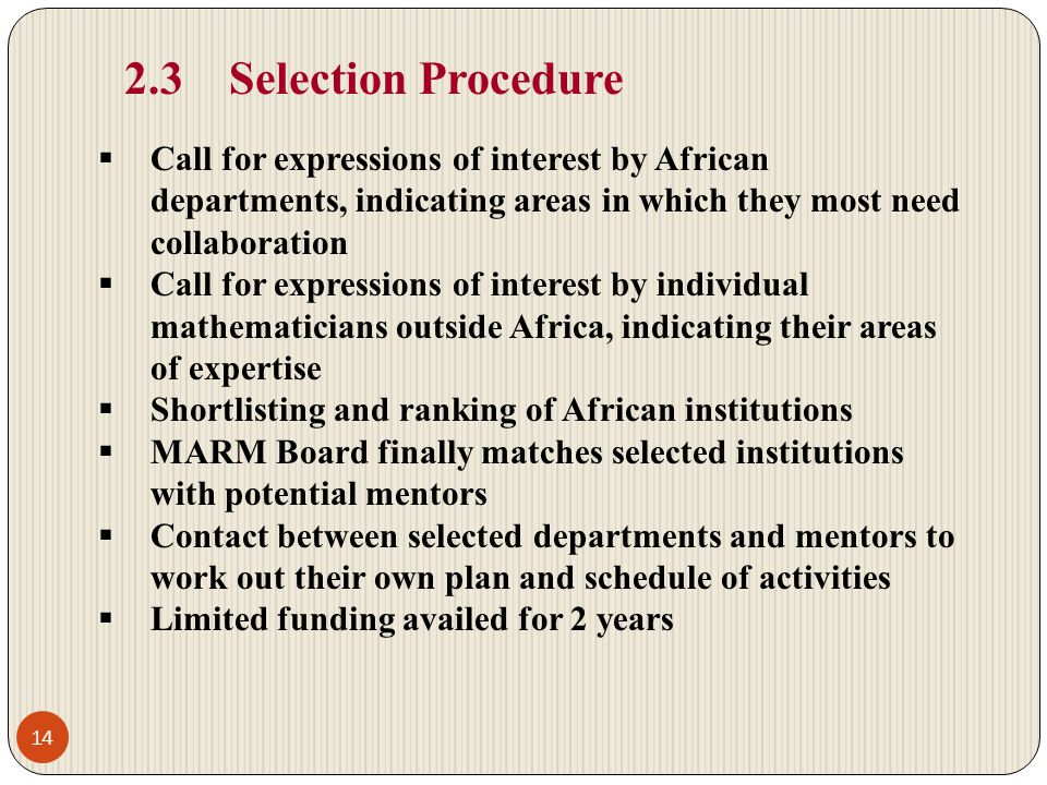 2.3 Selection Procedure Call for expressions of interest by African departments, indicating areas in which they most need collaboration.