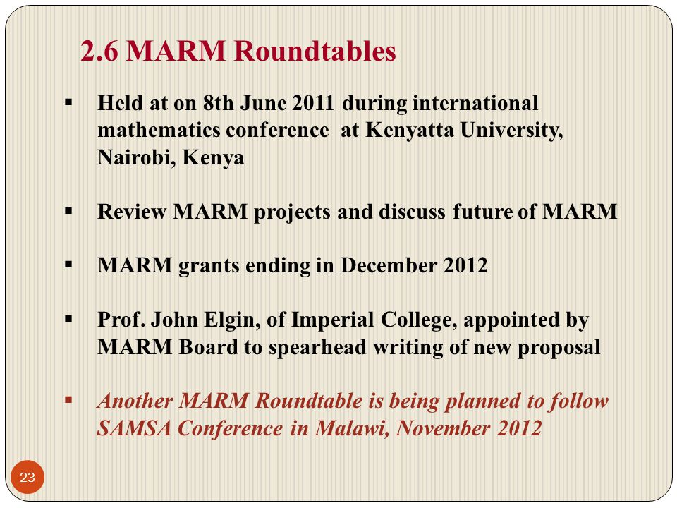 2.6 MARM Roundtables Held at on 8th June 2011 during international mathematics conference at Kenyatta University, Nairobi, Kenya.