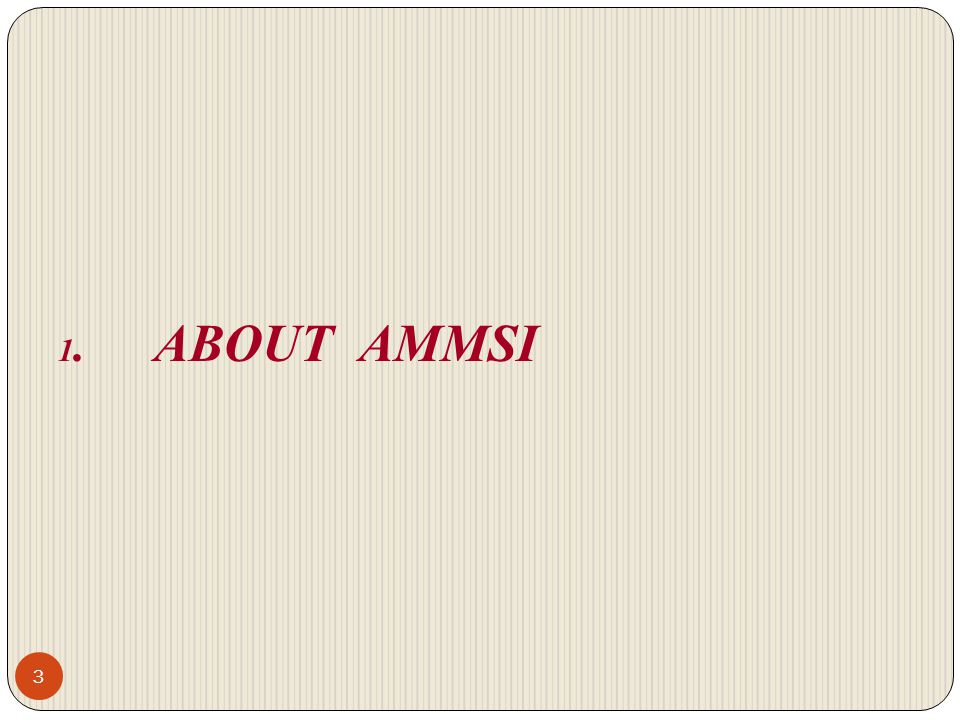 1. ABOUT AMMSI