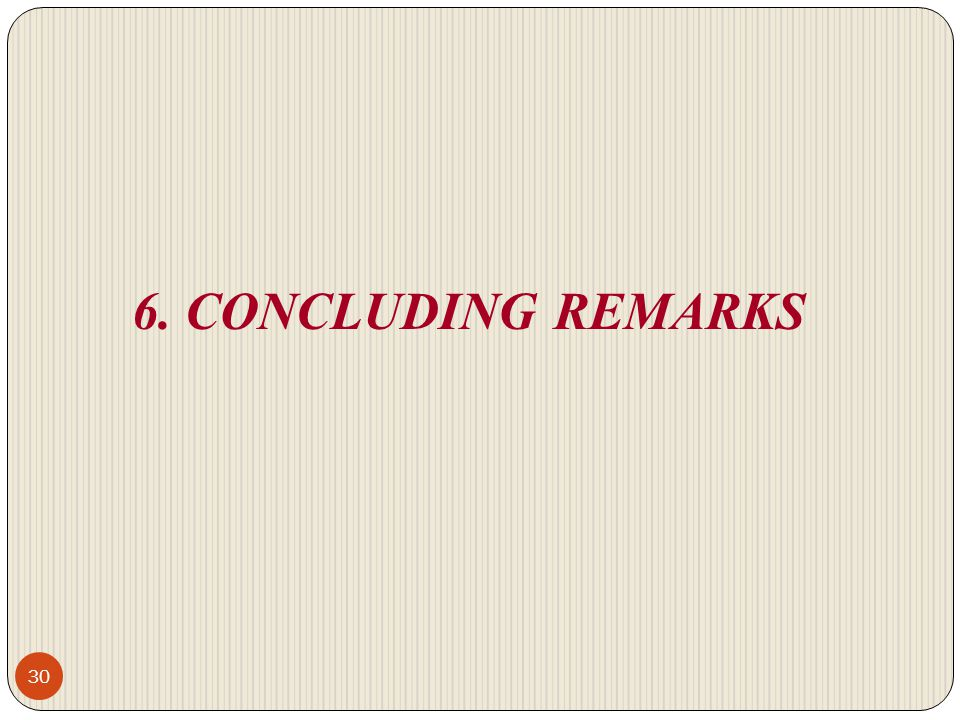 6. CONCLUDING REMARKS