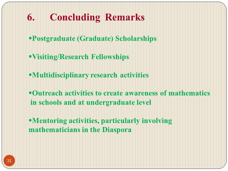 6. Concluding Remarks Postgraduate (Graduate) Scholarships