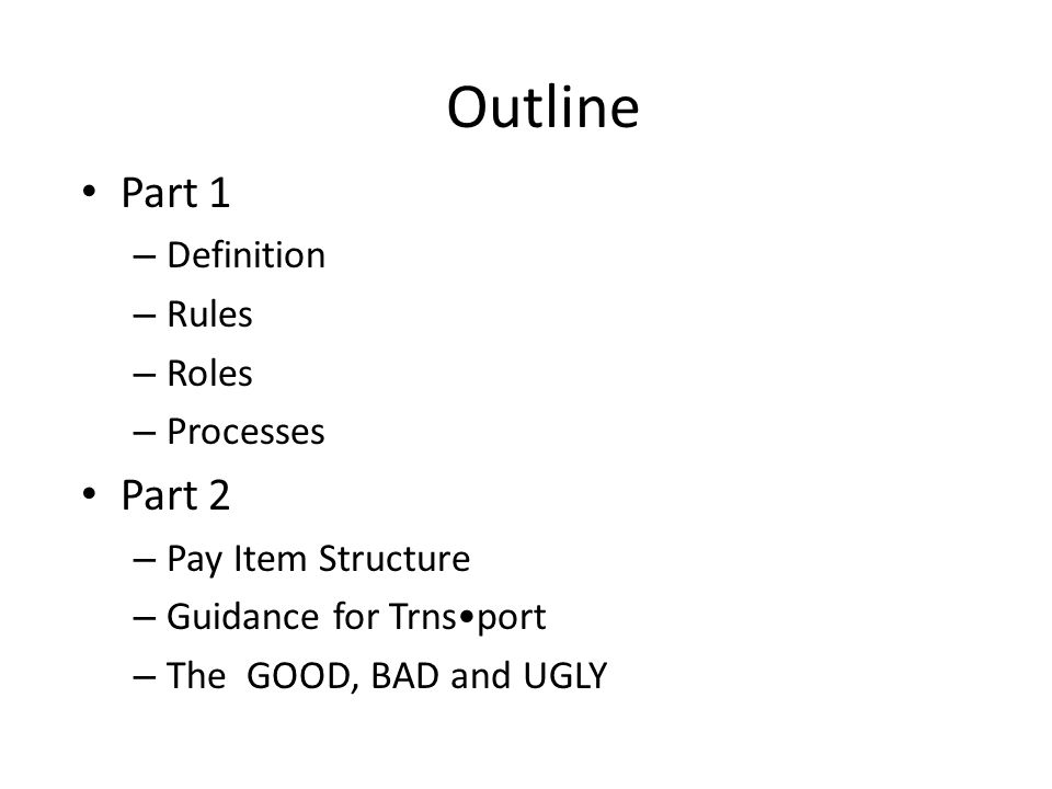 Outline Part 1 Part 2 Definition Rules Roles Processes