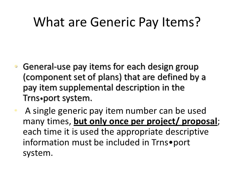 What are Generic Pay Items