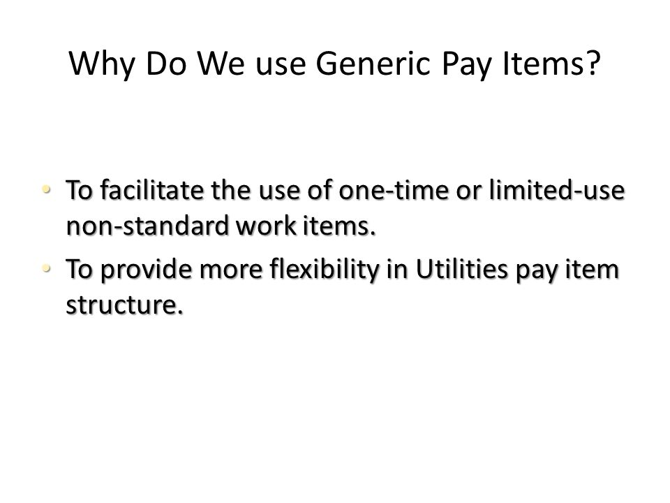 Why Do We use Generic Pay Items