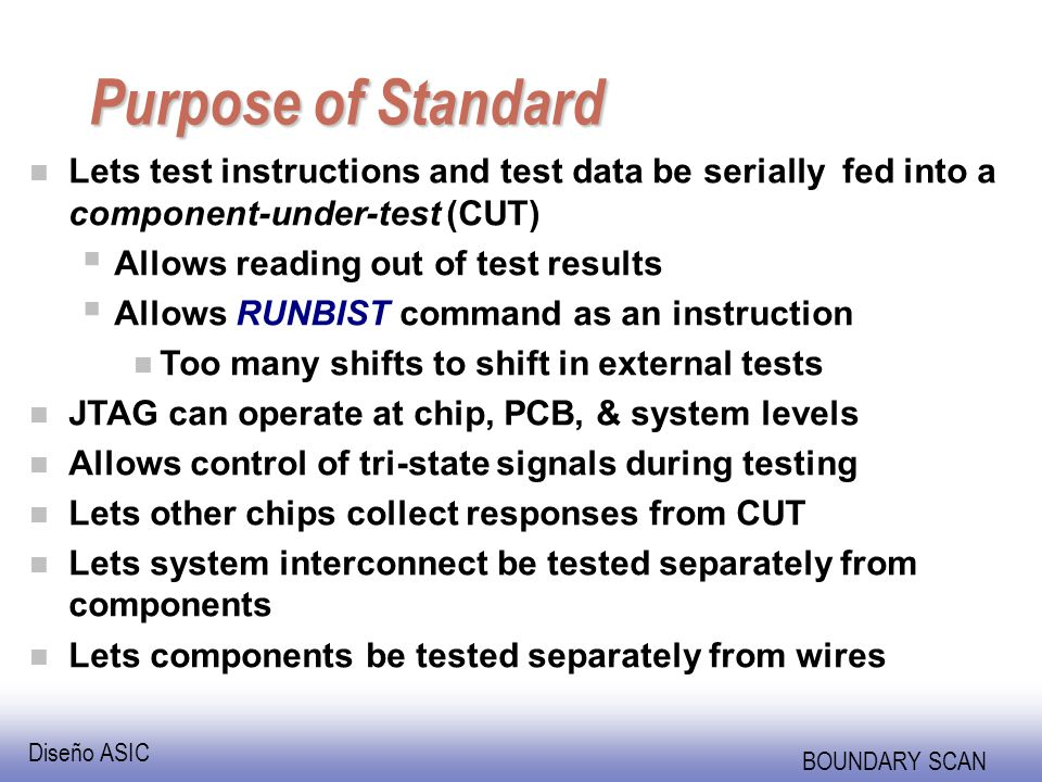 Purpose of Standard Lets test instructions and test data be serially fed into a component-under-test (CUT)