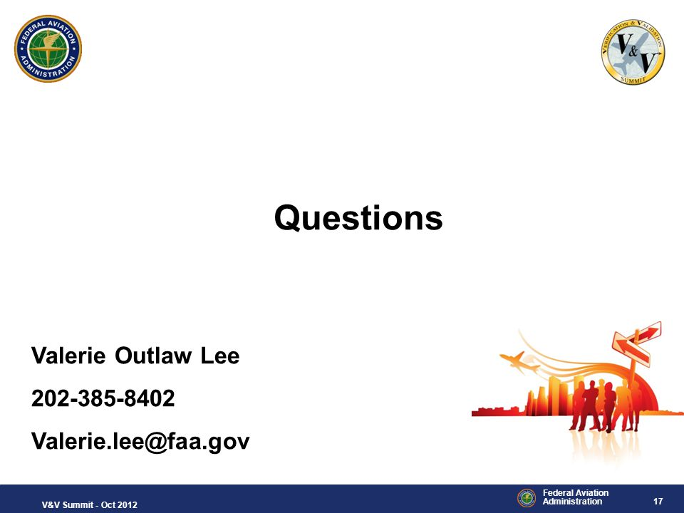 Questions Valerie Outlaw Lee 202-385-8402 Valerie.lee@faa.gov
