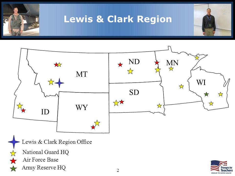 Lewis and Clark Region Lewis & Clark Region ND MN MT WI SD WY ID