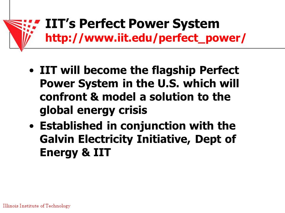 IIT's Perfect Power System http://www.iit.edu/perfect_power/