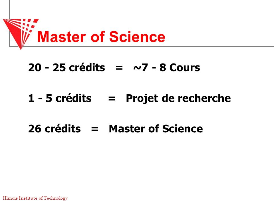 Master of Science 20 - 25 crédits = ~7 - 8 Cours