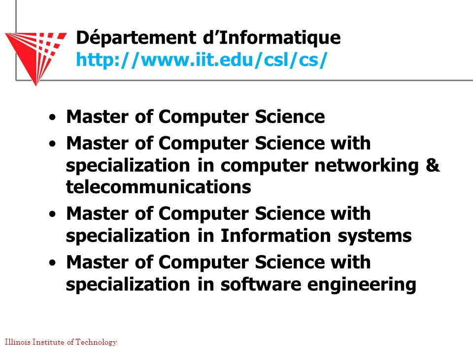 Département d'Informatique http://www.iit.edu/csl/cs/