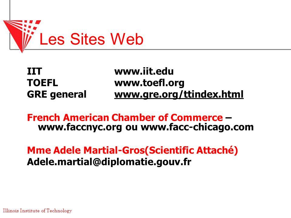 Les Sites Web IIT www.iit.edu TOEFL www.toefl.org