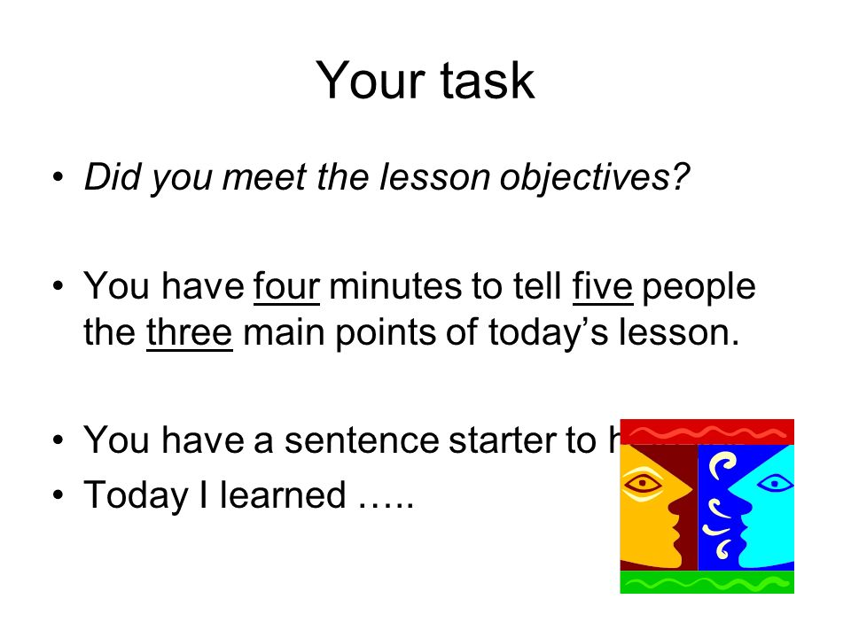 Your task Did you meet the lesson objectives
