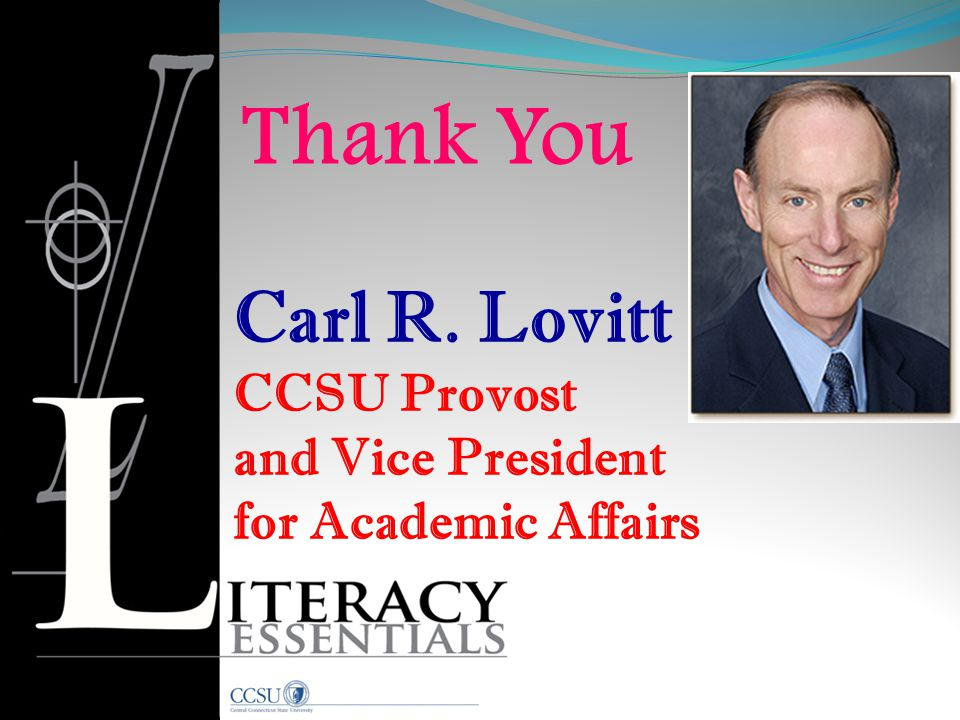 Thank You Carl R. Lovitt CCSU Provost and Vice President