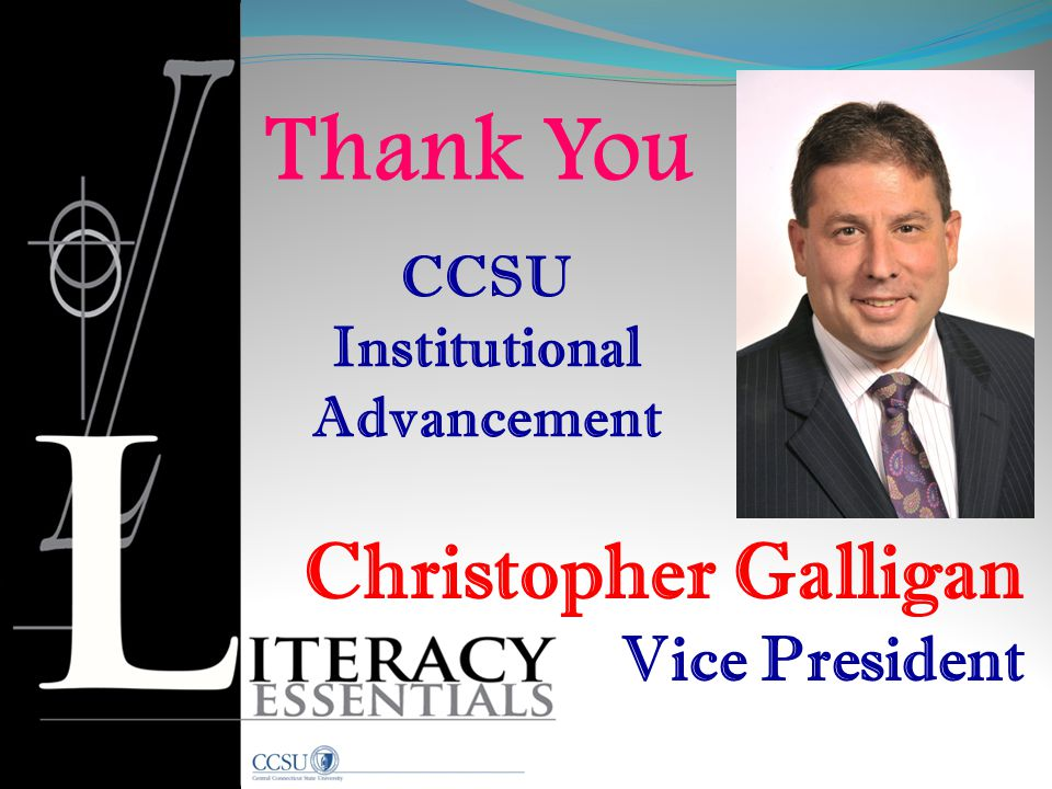 Thank You Christopher Galligan Vice President CCSU Institutional