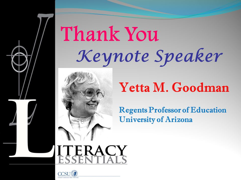Thank You Keynote Speaker Yetta M. Goodman