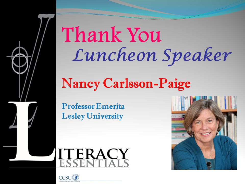 Thank You Luncheon Speaker Nancy Carlsson-Paige Professor Emerita