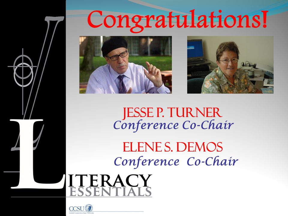 Congratulations! Jesse P. Turner Elene S. Demos Conference Co-Chair