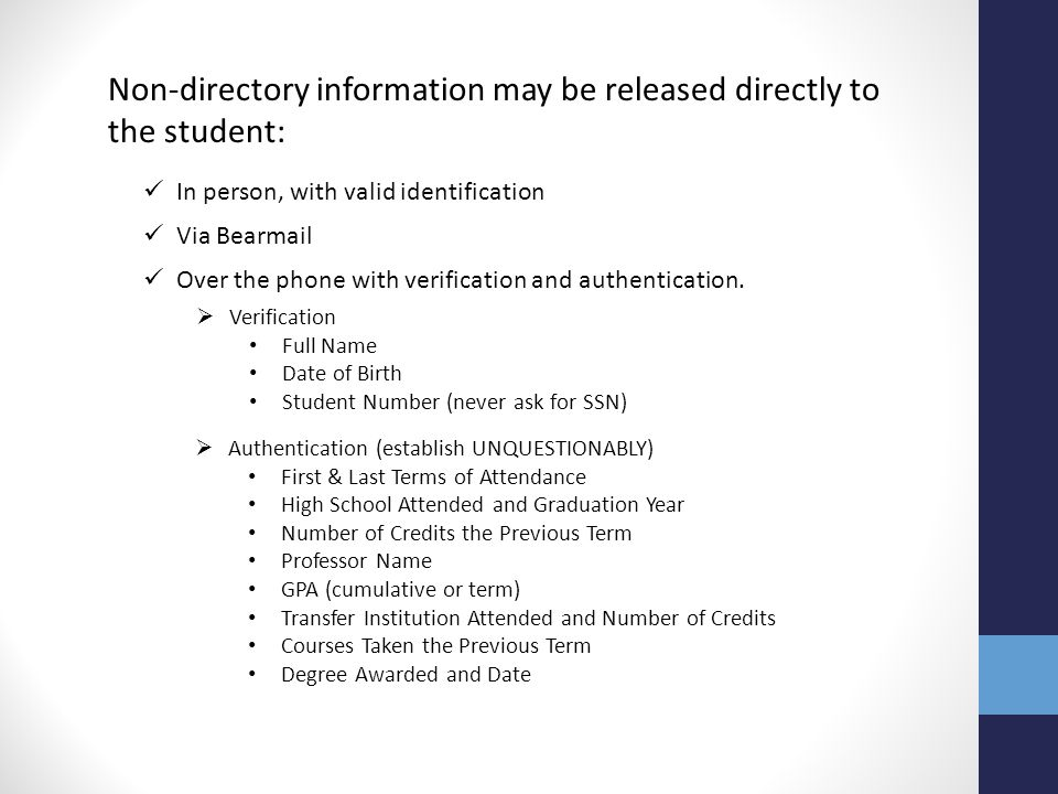 Non-directory information may be released directly to the student:
