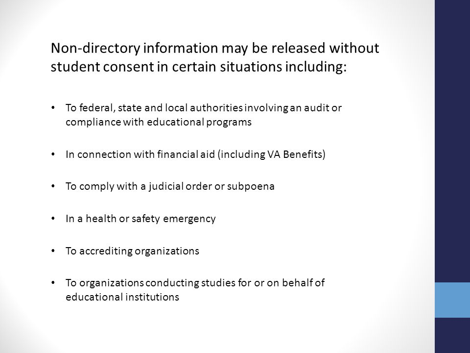 Non-directory information may be released without student consent in certain situations including: