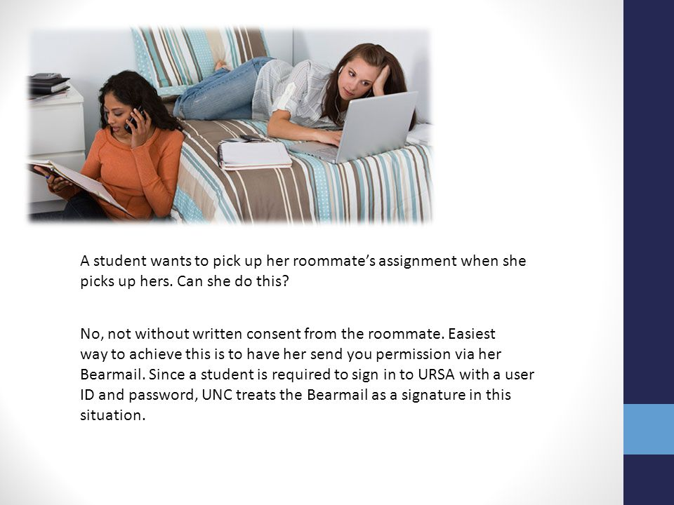 A student wants to pick up her roommate's assignment when she picks up hers. Can she do this
