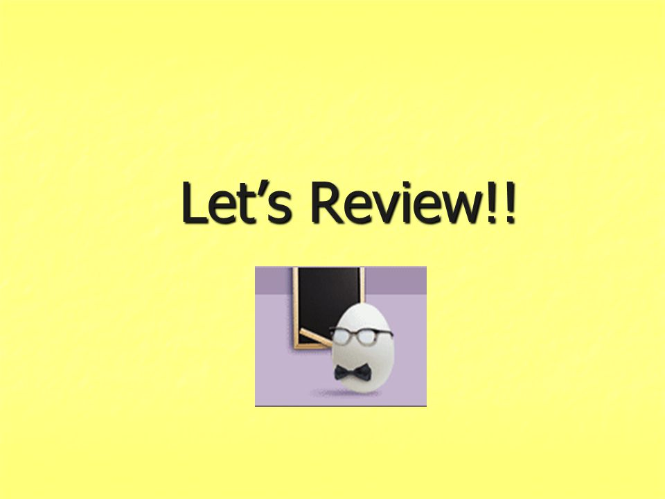 Let's Review!!