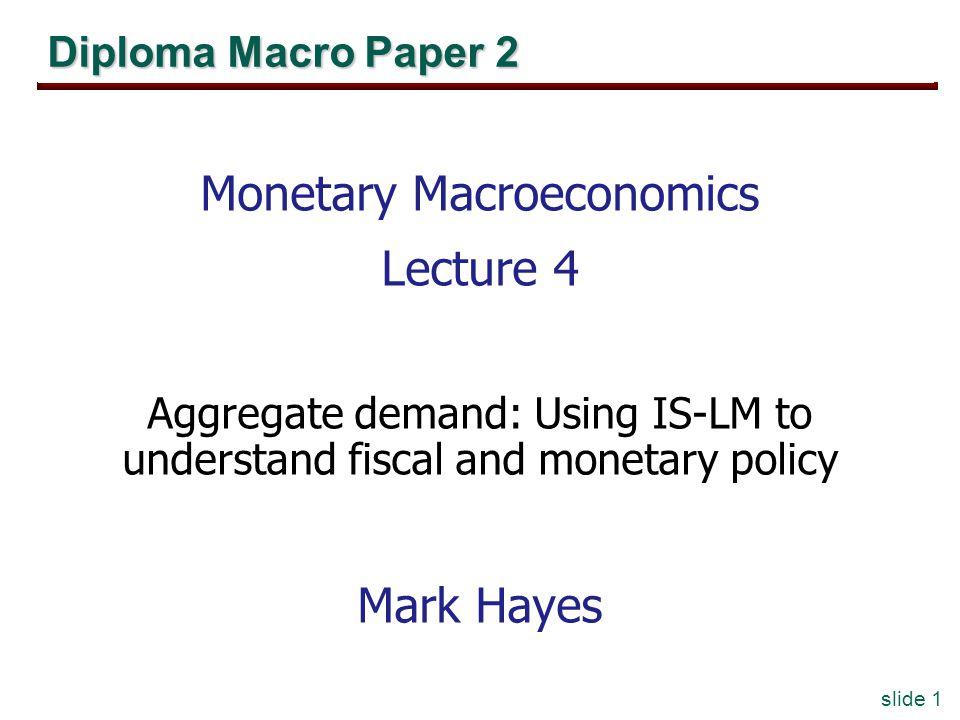 Monetary Macroeconomics Lecture 4