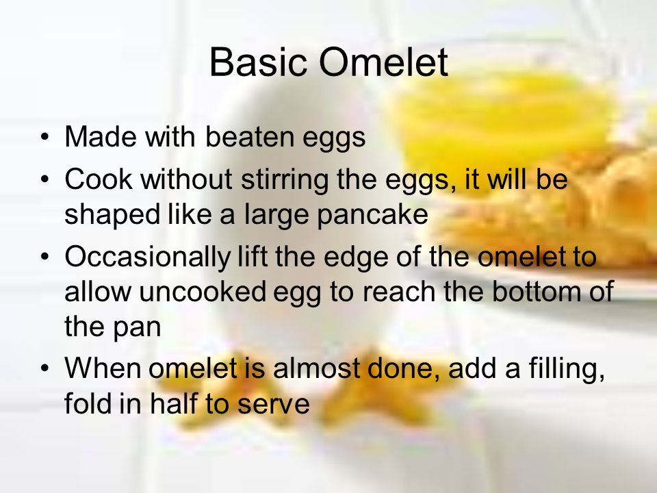 Basic Omelet Made with beaten eggs