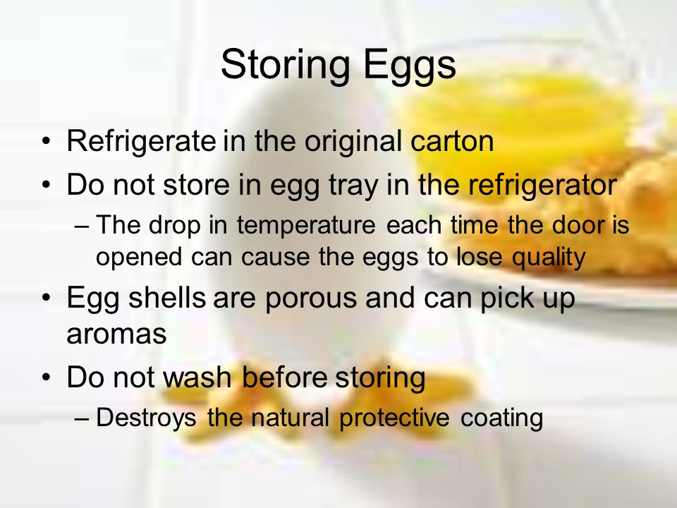 Storing Eggs Refrigerate in the original carton