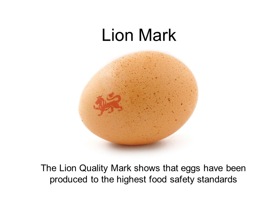 Lion Mark The Lion Quality Mark shows that eggs have been produced to the highest food safety standards.