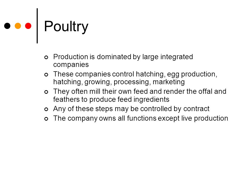 Poultry Production is dominated by large integrated companies
