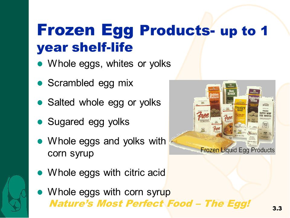 Frozen Egg Products- up to 1 year shelf-life