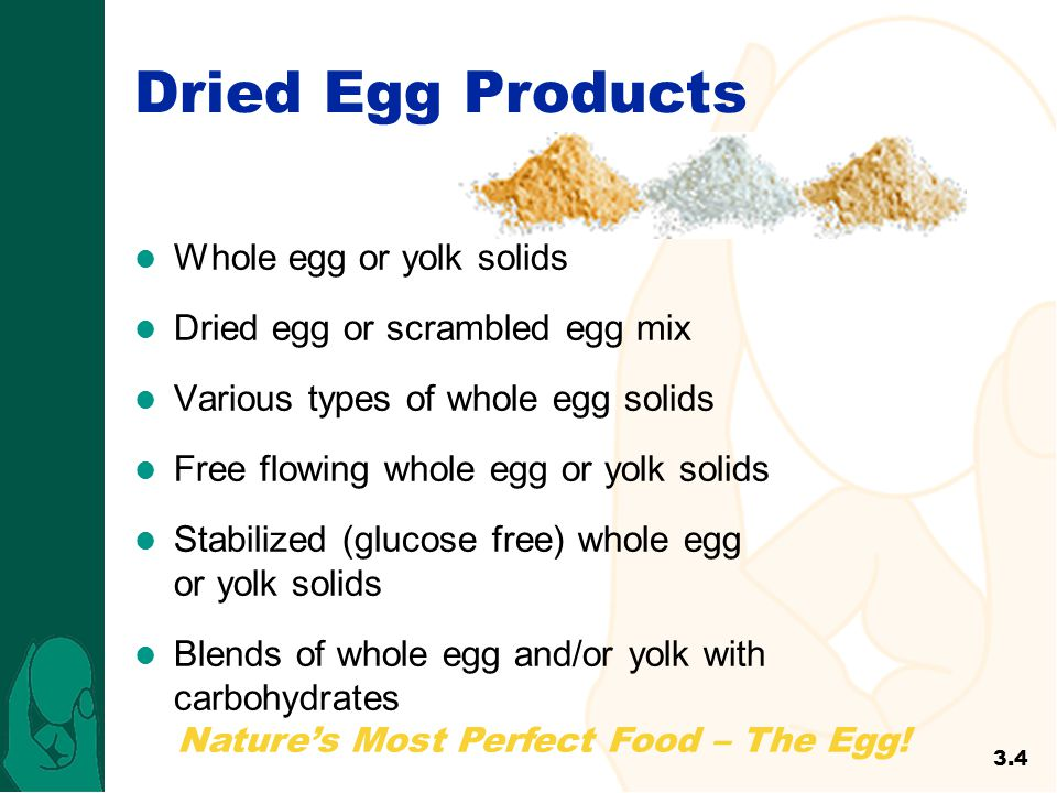 Dried Egg Products Whole egg or yolk solids