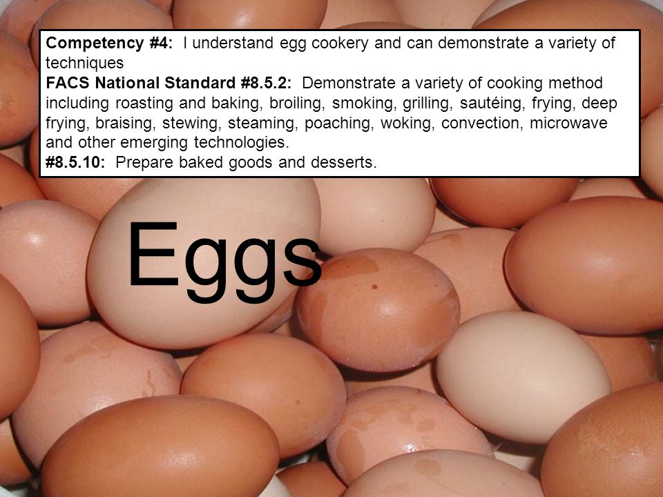 Competency #4: I understand egg cookery and can demonstrate a variety of techniques