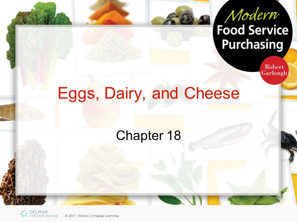 Eggs, Dairy, and Cheese Chapter 18
