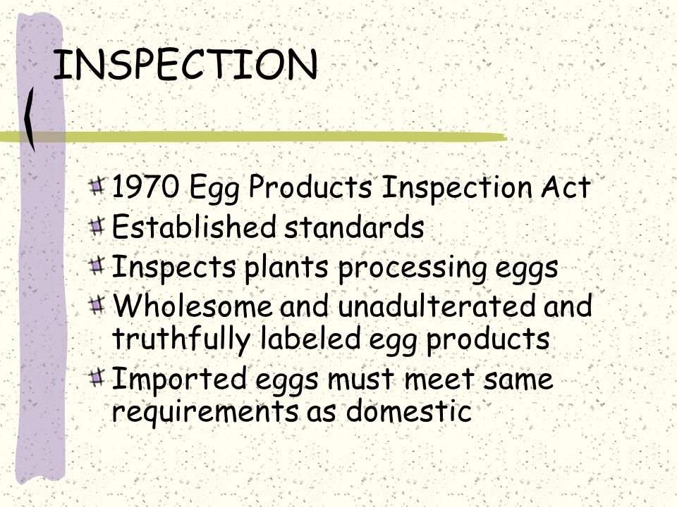 INSPECTION 1970 Egg Products Inspection Act Established standards