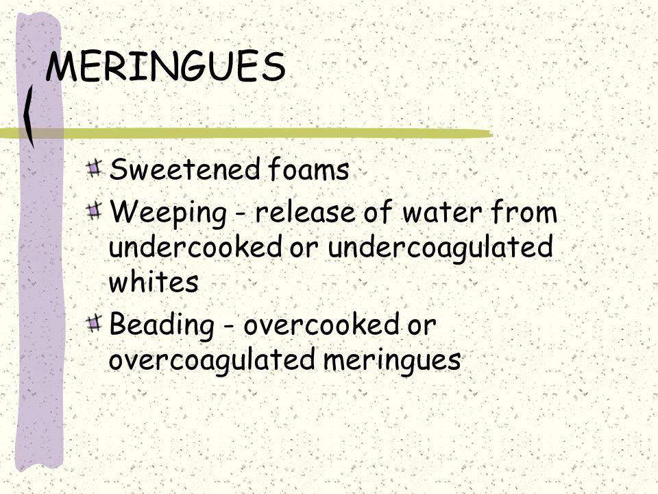 MERINGUES Sweetened foams