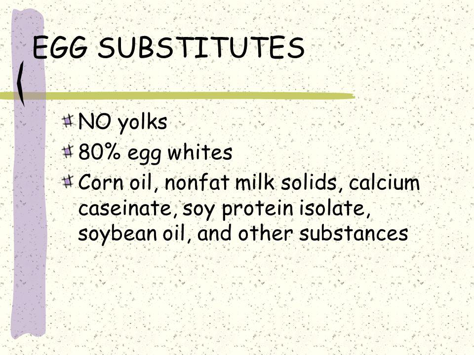 EGG SUBSTITUTES NO yolks 80% egg whites