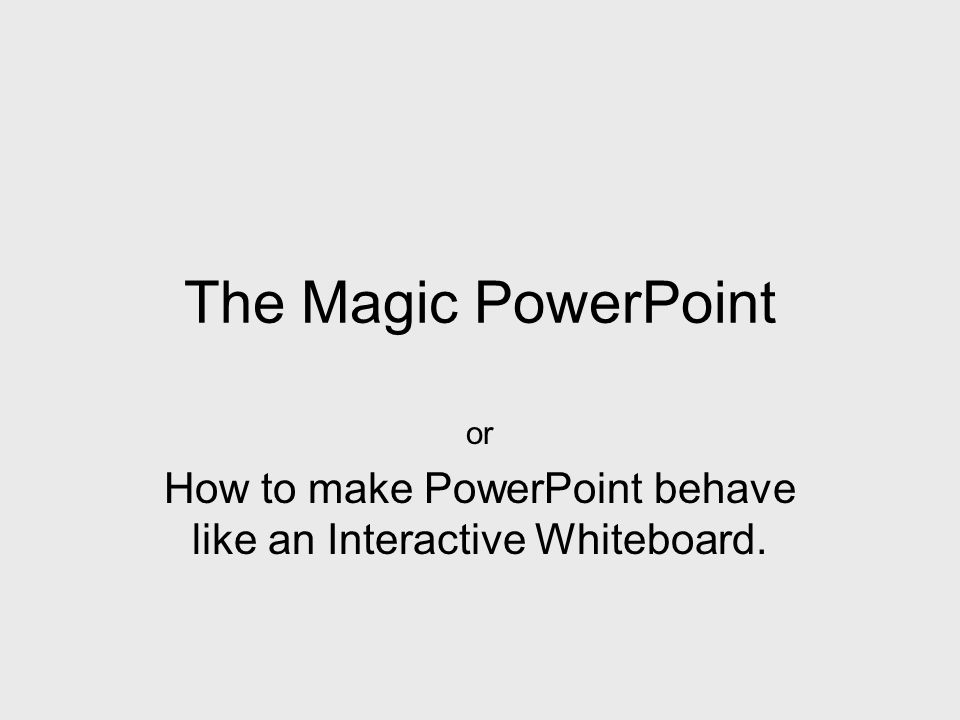 or How to make PowerPoint behave like an Interactive Whiteboard.
