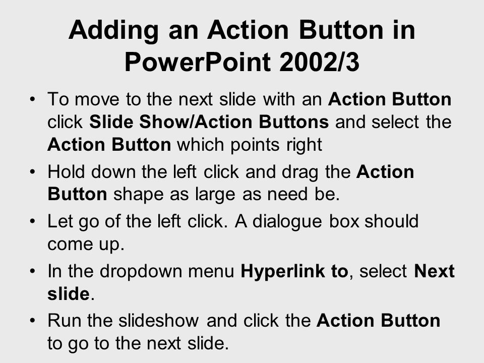 Adding an Action Button in PowerPoint 2002/3