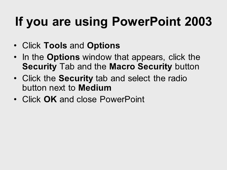 If you are using PowerPoint 2003